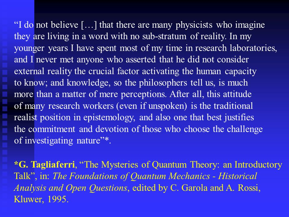 I do not believe […] that there are many physicists who imagine